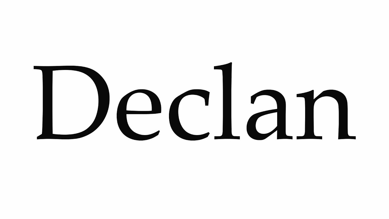 How to Pronounce Declan - YouTube