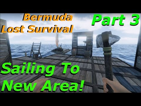 Bermuda Lost Survival - Sailing To New Area! Making A Sea Base! Bermuda Lost Survival Gameplay Pt 3