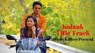 Kalank Title Track New Video Song  Alia Bhatt Varun Dhawan  Arijit Singh  Sad Love Story 2019