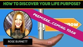 *Announcement* - How to Discover Your Life Purpose Premiere