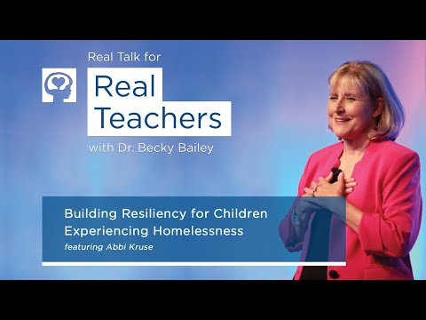 Real Talk for Real Teachers #15 - Building Resiliency for Children Experiencing Homelessness