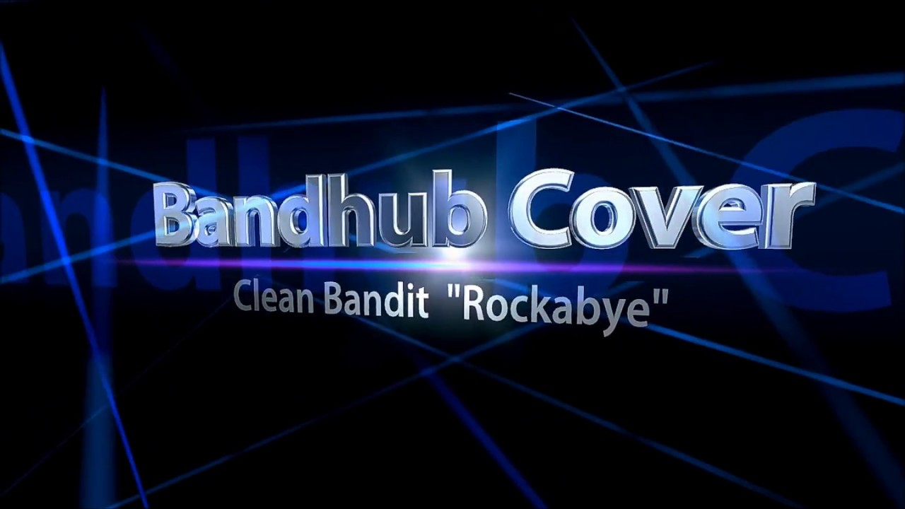 "Clean Bandit ""Rockabye"" Bandhub Cover... Sean Paul & Anne-Marie version"