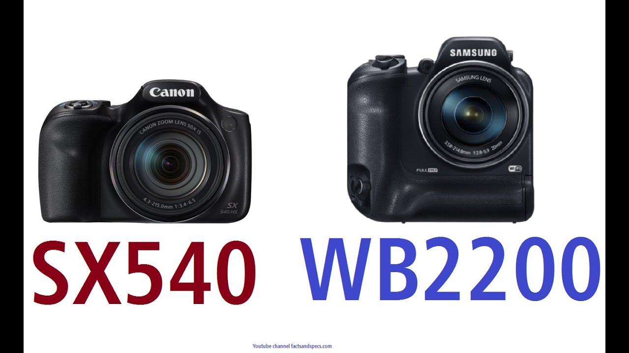 Canon PowerShot SX540 HS vs Samsung WB2200 - YouTube