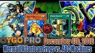 Mermail Atlantean Frogs vs. ABC Machines - YGOpro Duels + Decklist - 12/4/2016