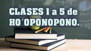 CLASES 1 a 5 de HO´OPONOPONO