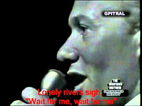 UNCHAINED MELODY THE RIGHTEOUS BROTHERS lyrics