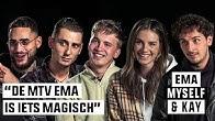 MAAN, SNELLE, JOSYLVIO, NIELSON en YUNG FELIX over MTV EMA-nominatie | EMA, MYSELF & KAY