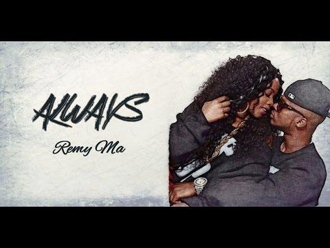 Always Lyrics ~  Remy Ma