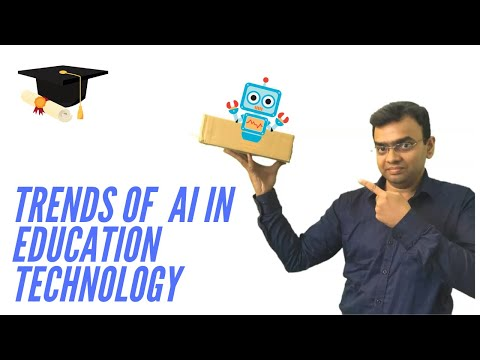 Trends of Artificial Intelligence in Education Technology