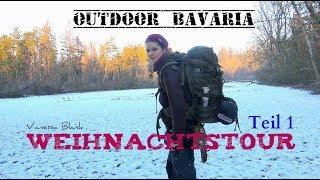 Übernachtung im Winterwald - Weihnachtstour - Vanessa Blank - Outdoor Bavaria  - Teil 1