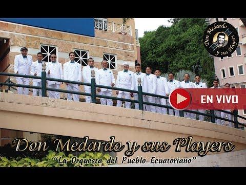 DON MEDARDO Y SUS PLAYERS - MOSAICO MOVIDITO, ( contratos 0997 094 260)