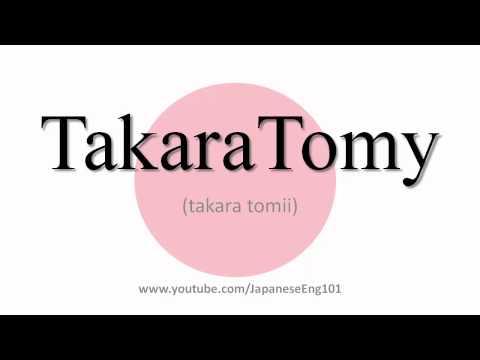 How to Pronounce TakaraTomy