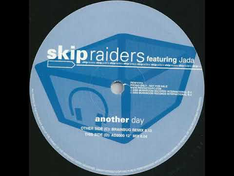 Skip Raiders- Another Day (AD 2000 Mix)