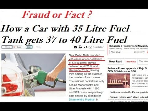 Fraud or Fact. How a car with 35 Litre Fuel tank gets 40 Litre of Fuel