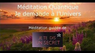 Méditation Quantique _ Je demande à l'Univers