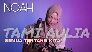 Download Lagu TAMI AULIA | PETERPAN - SEMUA TENTANG KITA mp3