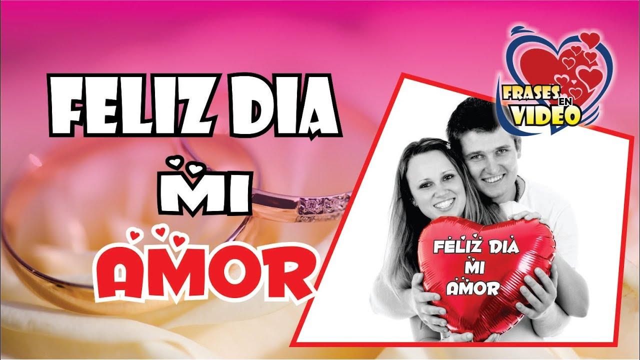 Feliz Dia Del Amor Feliz Dia De San Valentin Mi Amor Frases De