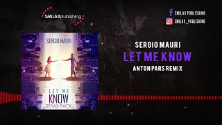 Sergio Mauri - Let Me Know - (Anton Pars Remix)