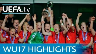 Highlights of the final of the 2016 UEFA Women's European Under-17 ...