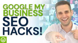 3 Google My Business SEO Hacks You Aren't Doing 2020