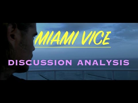 Discussing Miami Vice Michael Mann Analysis