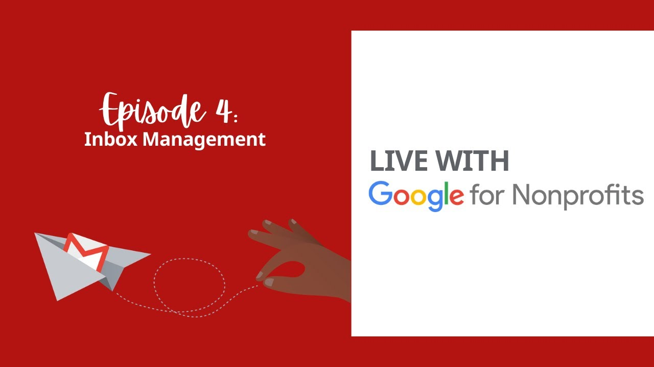 Managing your Inbox | Live with Google for Nonprofits Ep. 4