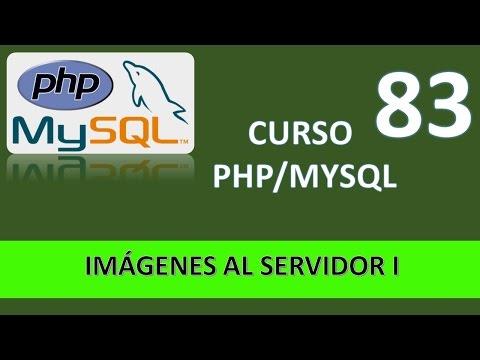 Curso PHP MySql. Subir imágenes al servidor. Vídeo 83