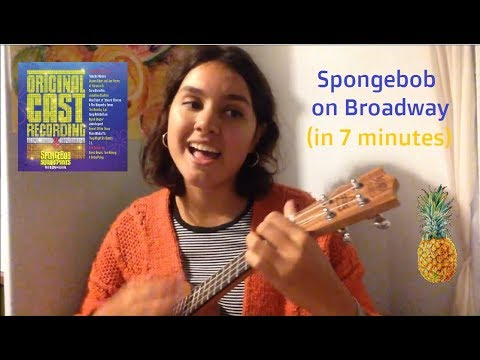 Spongebob the Musical in 7 Minutes