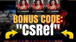 "Lady hammer casino Bonus Code | Ladyhammer casino Code: ""CsRef"""