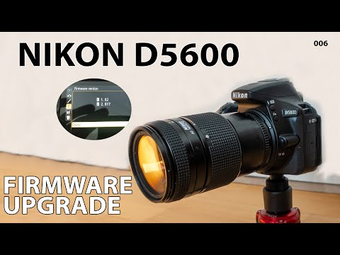 Nikon D5600: Firmware upgrade - how to and...