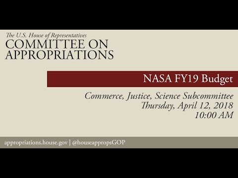 Hearing: FY 2019 Budget - National Aeronautics and Space Administration (NASA) (EventID=108105)