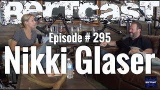 Bertcast # 295 - Nikki Glaser & ME