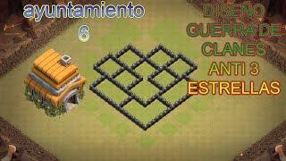 DISEÑO DE AYUNTAMIENTO 6 | GUERRA DE CLANES | ANTI 3 ESTRELLAS |CLASH OF CLANS