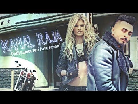 Kamal Raja | Patli Kamar Teri Haye Jawani_Official Music video 2018