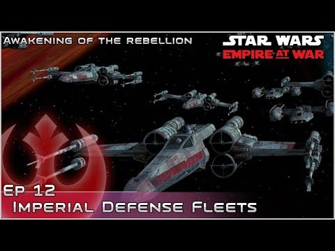 Imperial  Defense Fleet - Ep 12 [Rebels] Awakening of the Rebellion - Empire at War Mod