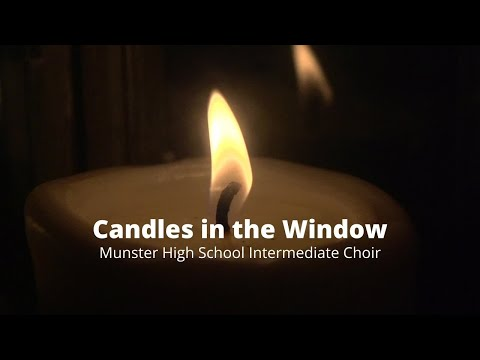 Candles in the Window (Perry & Perry) - Munster High School Intermediate Choir