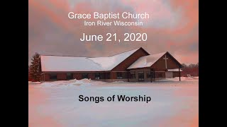 Grace Baptist Church Iron River Wi Songs of Worship June 21 2020
