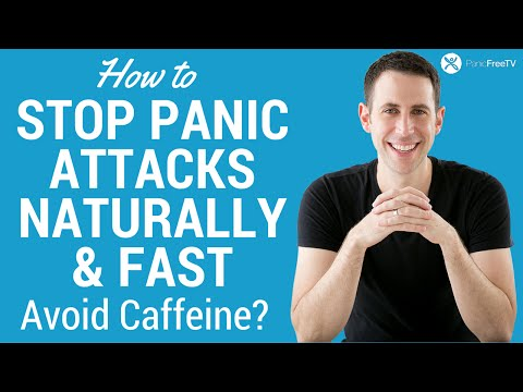 How to stop panic attacks naturally and fast: avoid caffeine?