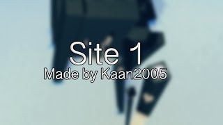 Site 1 -{Made by Kaan2005}- 4K Unofficial Trailer | ROBLOX