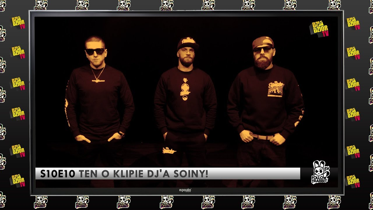 Follow The Rabbit TV S10E10: Ten o klipie DJ'a Soiny!