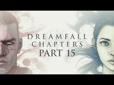 Let's play Dreamfall Chapters BLIND :15: The Dreamer