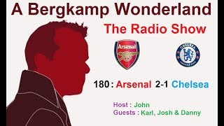 The #ABWRadioShow : 180 - Arsenal 2-1 Chelsea