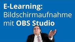 E-Learning: Bildschirm und mehr aufzeichnen mit OBS Studio