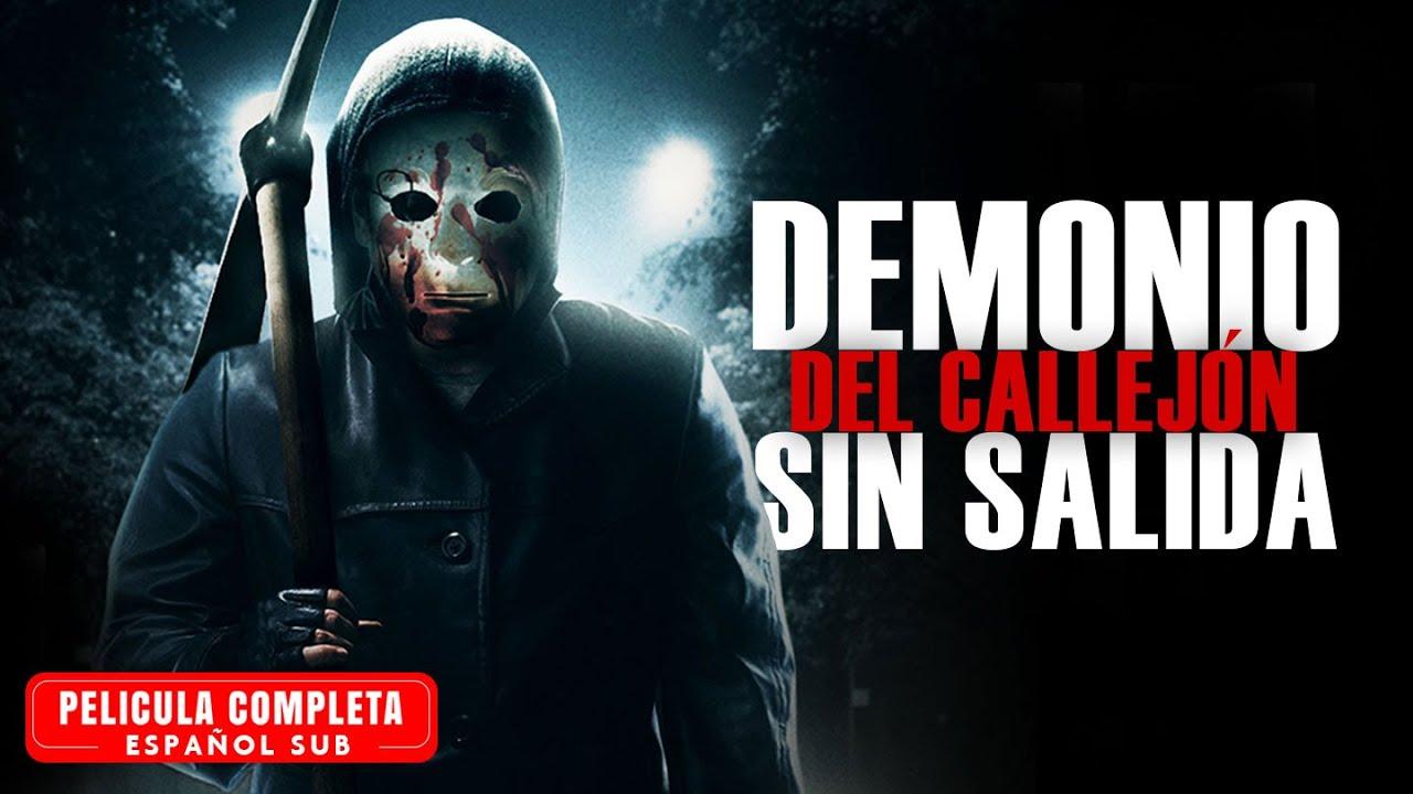 Demonio del Callejón Sin Salida - Pelicula de Terror Completa Español Sub