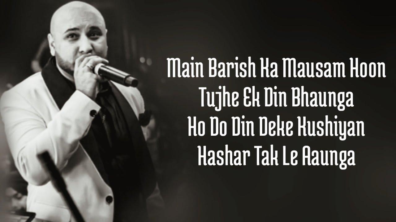 Main Barish Ka Mausam Hoon (Full Song Lyrics) B Praak   Kuch Bhi Ho Jaye Lyrics B Praak