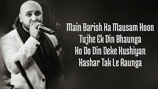 Main Barish Ka Mausam Hoon (Full Song Lyrics) B Praak | Kuch Bhi Ho Jaye Lyrics B Praak
