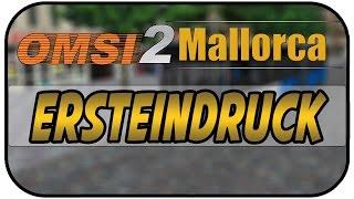 OMSI 2 - Mallorca Addon - Ersteindruck