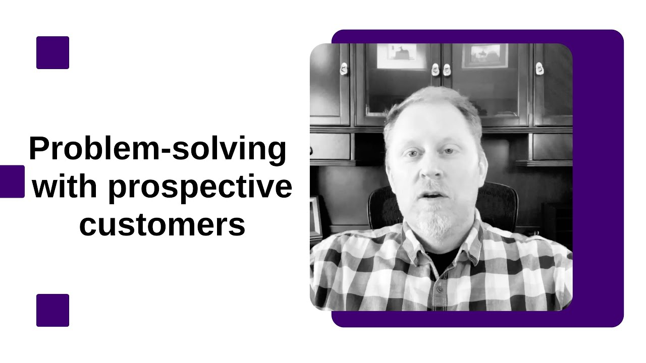 Problem-solving with prospective customers
