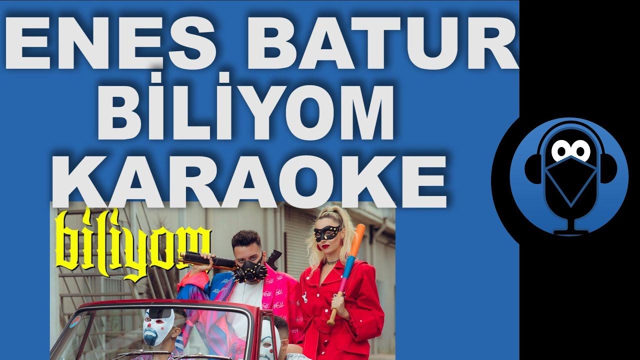 Enes Batur Biliyom Biliyorum Karaoke Sozleri Lyrics Beat Remix Cover Fon Muzigi Youtube