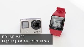 Polar V800 - Kopplung mit der GoPro HERO4